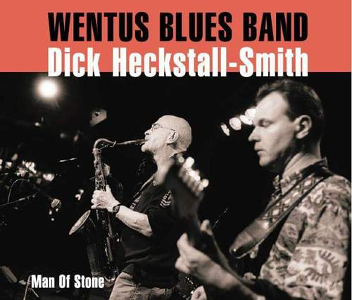 WENTUS BLUES BAND & DICK HECKSTALL-SMITH - Man Of Stone