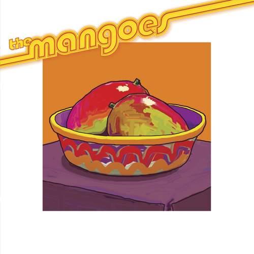 THE MANGOES - The Mangoes