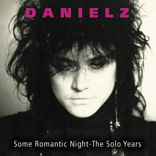 DANIELZ - Some Romantic Night - The Solo Years