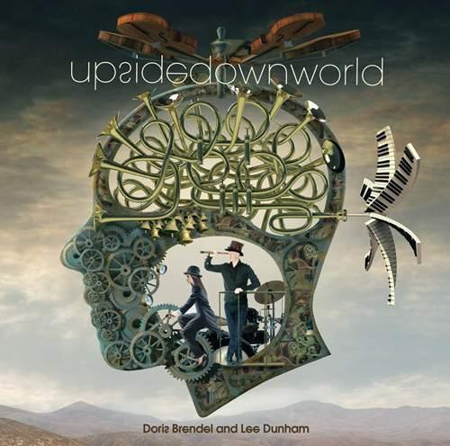 DORIS BRENDEL and LEE DUNHAM - Upside Down World