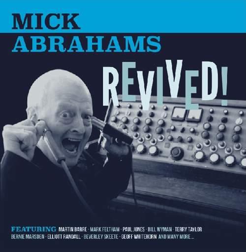 MICK ABRAHAMS - Revived!