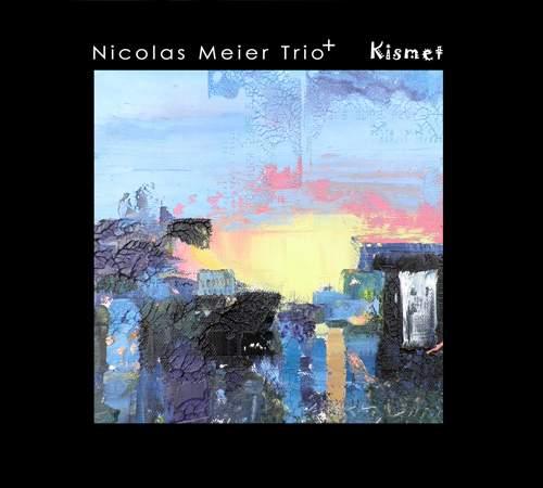 NICOLAS MEIER TRIO+ - Kismet