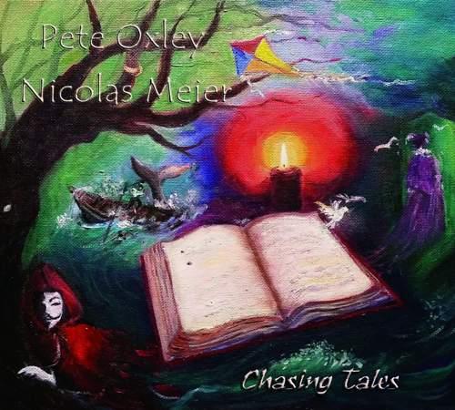 PETE OXLEY & NICOLAS MEIER - Chasing Tales