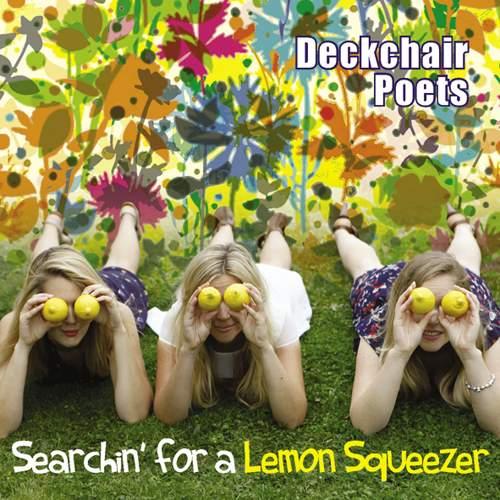 DECKCHAIR POETS - Searchin' For A Lemon Squeezer