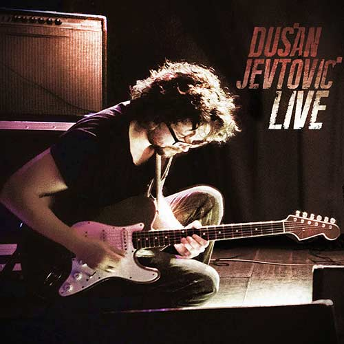DUŠAN JEVTOVIĆ - Live