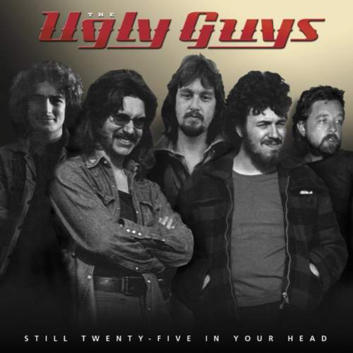 THE UGLY GUYS - Still Twenty-Five In Your Head