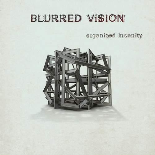 BLURRED VISION - Organized Insanity