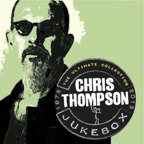 CHRIS THOMPSON - Jukebox: The Ultimate Collection