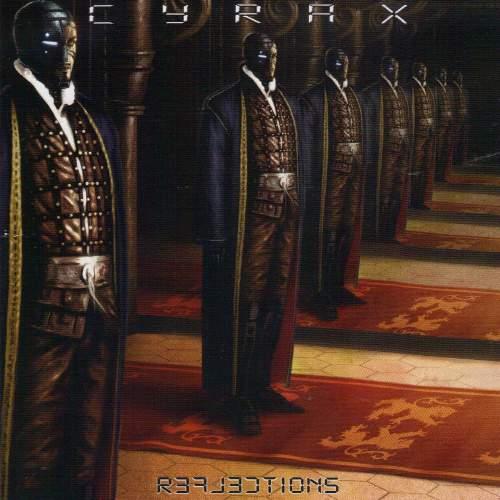 CYRAX - Reflections