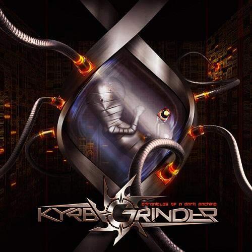 KYRBGRINDER - Chronicles Of A Dark Machine
