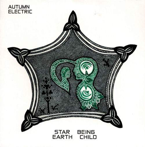 AUTUMN ELECTRIC - Star Being Earth Child