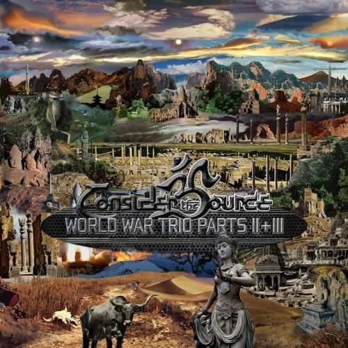 CONSIDER THE SOURCE - World War Trio: Parts II & III