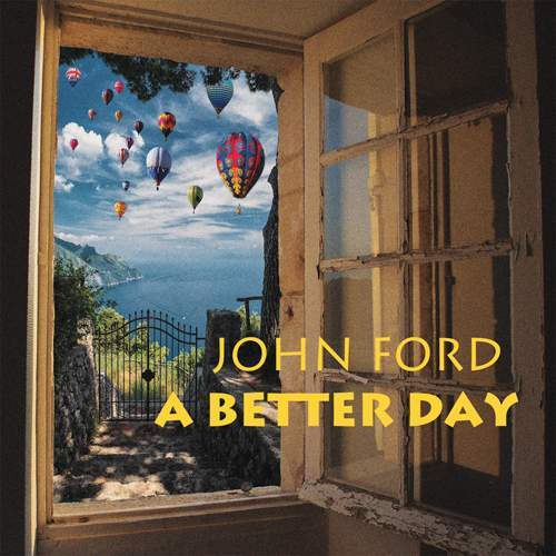 JOHN FORD - A Better Day