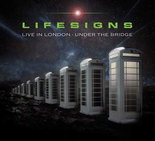 LIFESIGNS - Live In London - Under The Bridge
