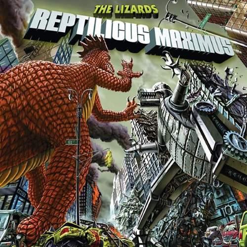 THE LIZARDS - Reptilicus Maximus
