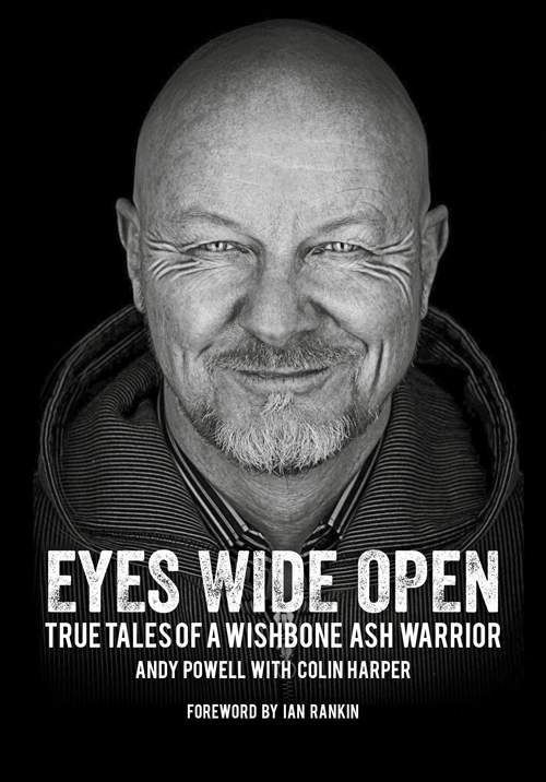 Andy Powell with Colin Harper: Eyes Wide Open