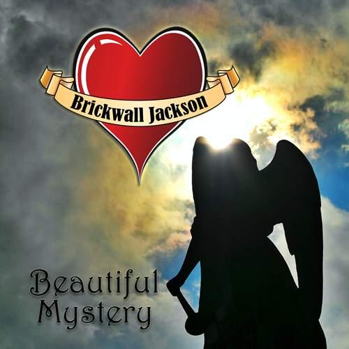 BRICKWALL JACKSON - Beautiful Mystery