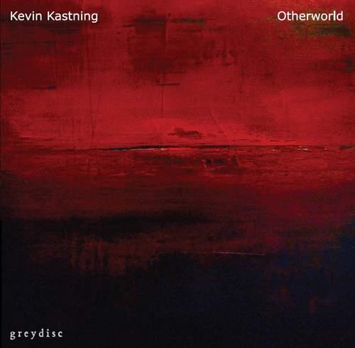 KEVIN KASTNING - Otherworld