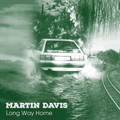 MARTIN DAVIS - Long Way Home