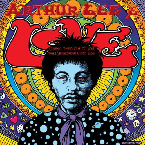 Arthur Lee & LOVE – Coming Through To You: The Live Recordings (1970-2004)