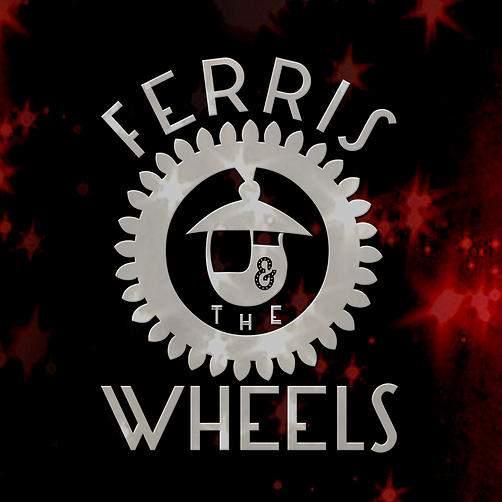 FERRIS & THE WHEELS - Ferris & The Wheels