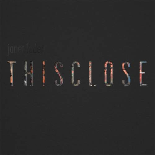 JANET FEDER - ThisClose