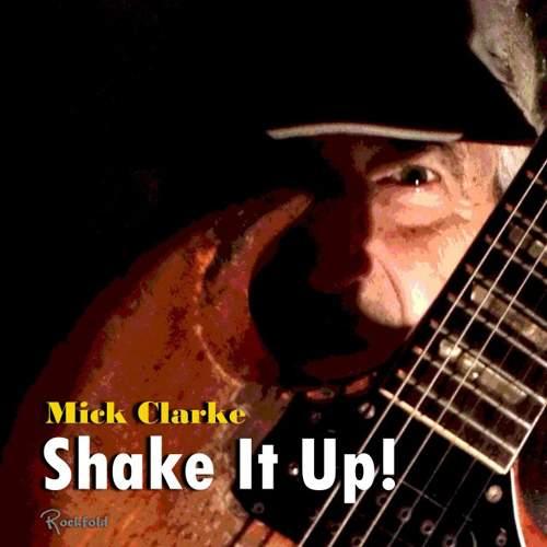 MICK CLARKE - Shake It Up