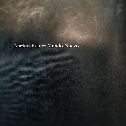 MARKUS REUTER - Mundo Nuevo