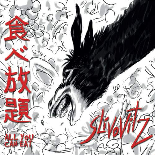 SLIVOVITZ - All You Can Eat