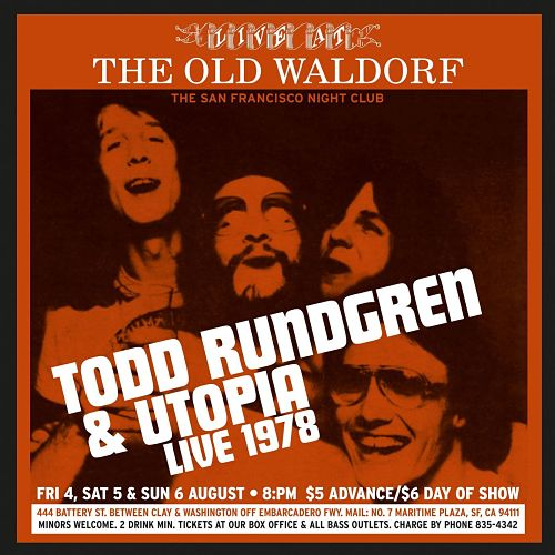 TODD RUNDGREN & UTOPIA - Live At The Old Waldorf - August 1978