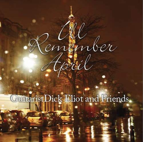 DICK ELIOT AND FRIENDS - I'll Remember April