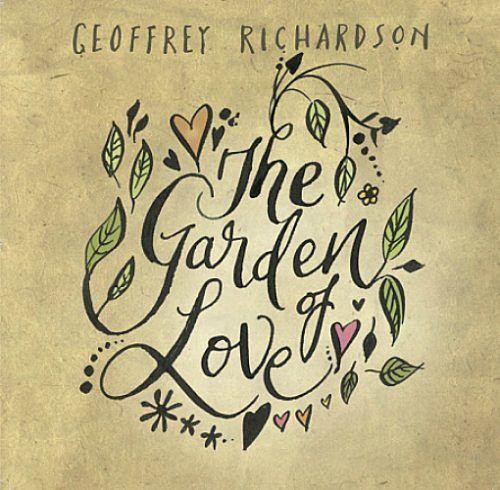 GEOFFREY RICHARDSON - The Garden Of Love