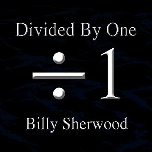 BILLY SHERWOOD - Divided By One