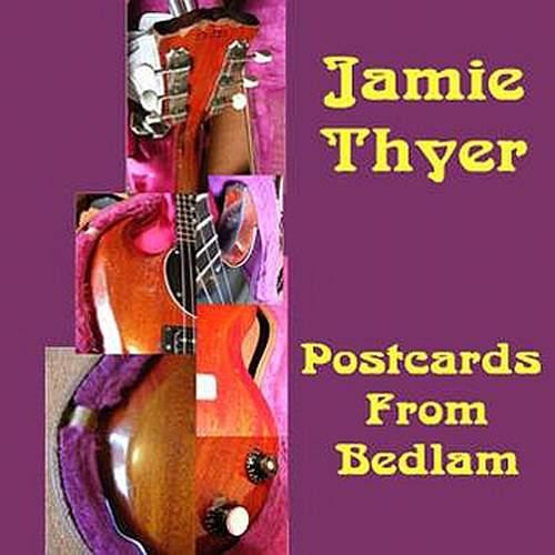 JAMIE THYER - Postcards From Bedlam