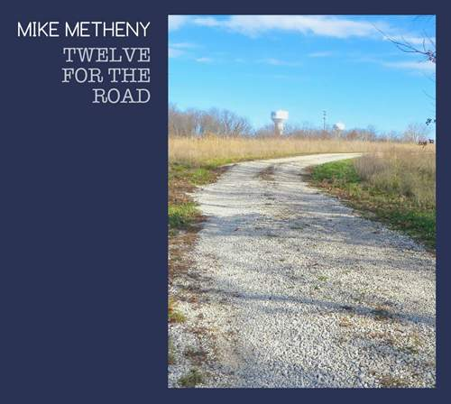 MIKE METHENY - Twelve For The Road