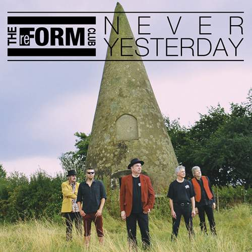 THE REFORM CLUB - Never Yesterday