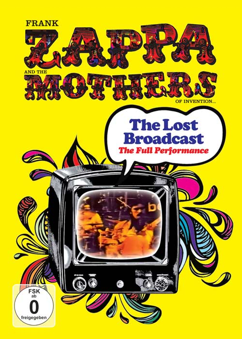 FRANK ZAPPA And The MOTHERS OF INVENTION - The Lost Broadcast: The Full Performance