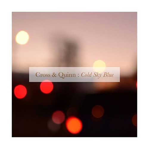 CROSS & QUINN - Cold Sky Blue