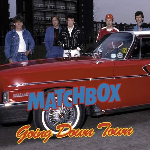 MATCHBOX - Going Down Town