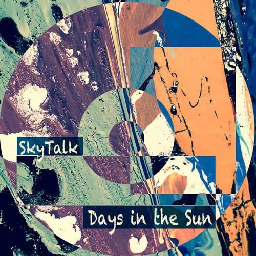 SKYTALK - Days In The Sun