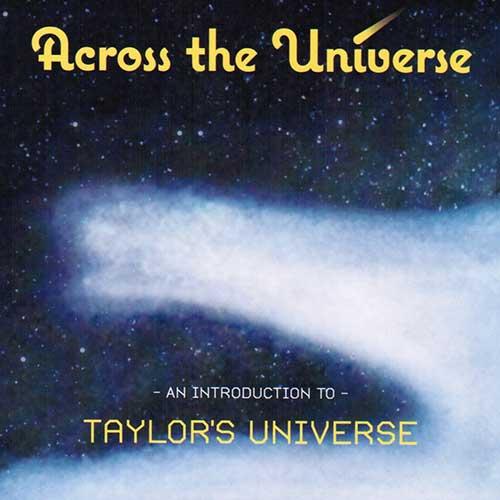 TAYLOR'S UNIVERSE - Across The Universe