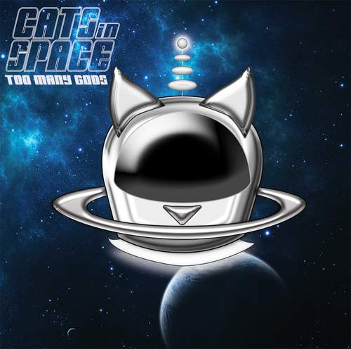 CATS IN SPACE - Too Many Gods