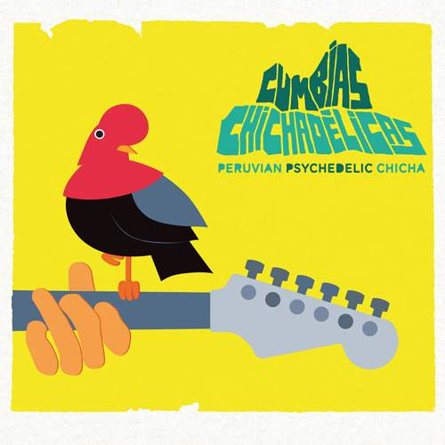 VARIOUS ARTISTS - Cumbias Chichadélicas