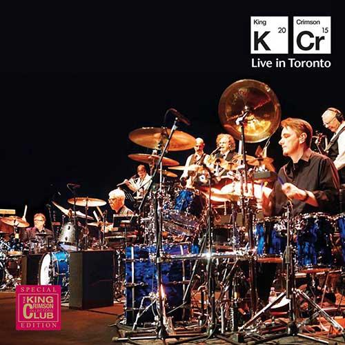 KING CRIMSON - Live In Toronto 2015