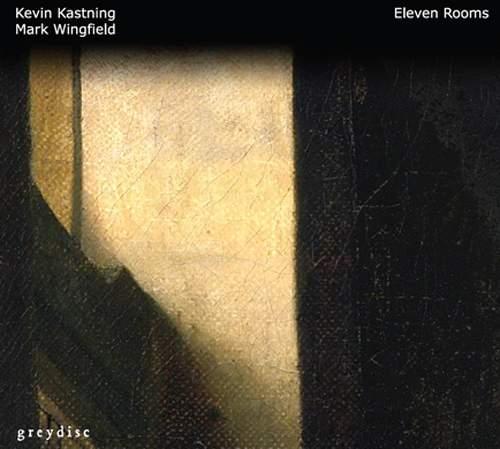 KEVIN KASTNING & MARK WINGFIELD - Eleven Rooms
