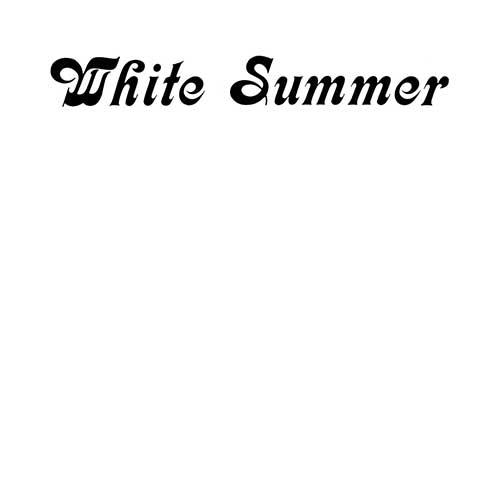 WHITE SUMMER - White Summer