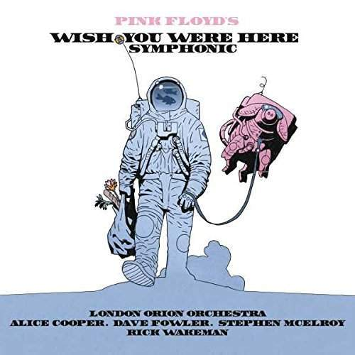 Pink Floyd: Wish You Were Here Symphonic