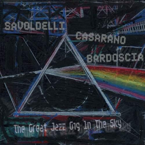 SAVOLDELLI CASARANO BARDOSCIA - The Great Jazz Gig In The Sky