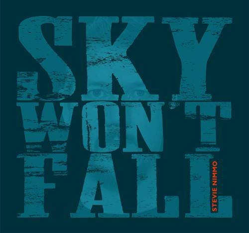 STEVIE NIMMO - Sky Won't Fall