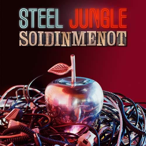 STEEL JUNGLE - Soidinmenot
